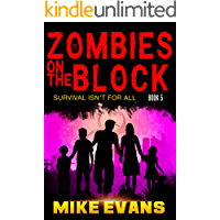 Zombies on The Block: Survival isn't for All: An Apocalyptic Zombie Survival Thriller