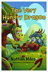 The Very Hungry Dragon: (written by a six-year-old!) Kindle Edition