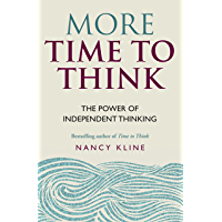 More Time to Think: The power of independent thinking (English Edition)
