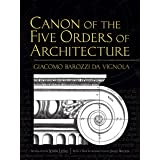 Canon of the Five Orders of Architecture (Dover Architecture)