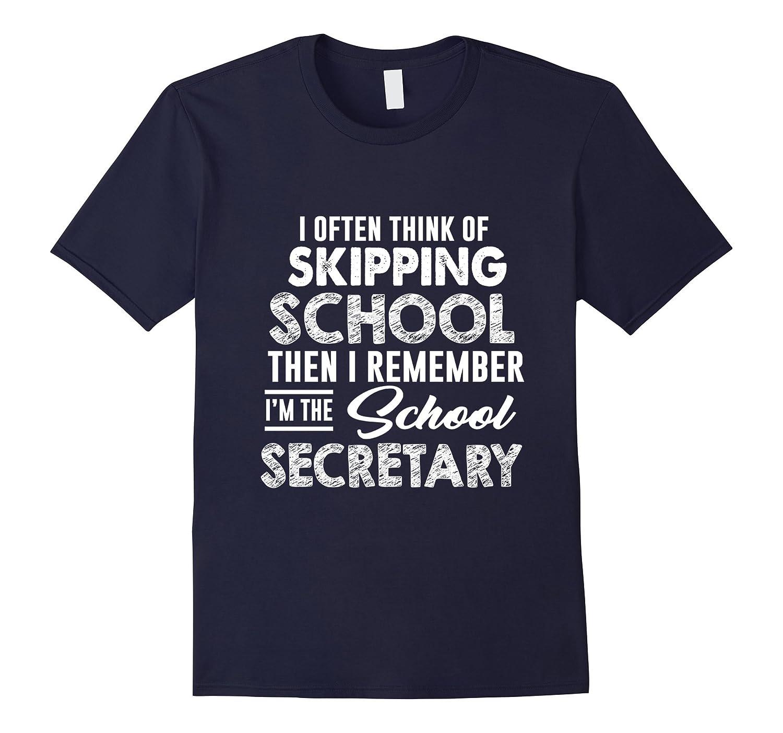 Im the School Secretary T-shirt Funny Gift-TJ