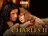 Charles II – The Power and The Passion
