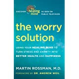 The Worry Solution: Using Your Healing Mind to Turn Stress and Anxiety into Better Health and Happiness