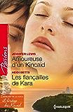 Amoureuse d'un Kincaid - Les fiançailles de Kara : T3&4 - L'héritage des Kincaid