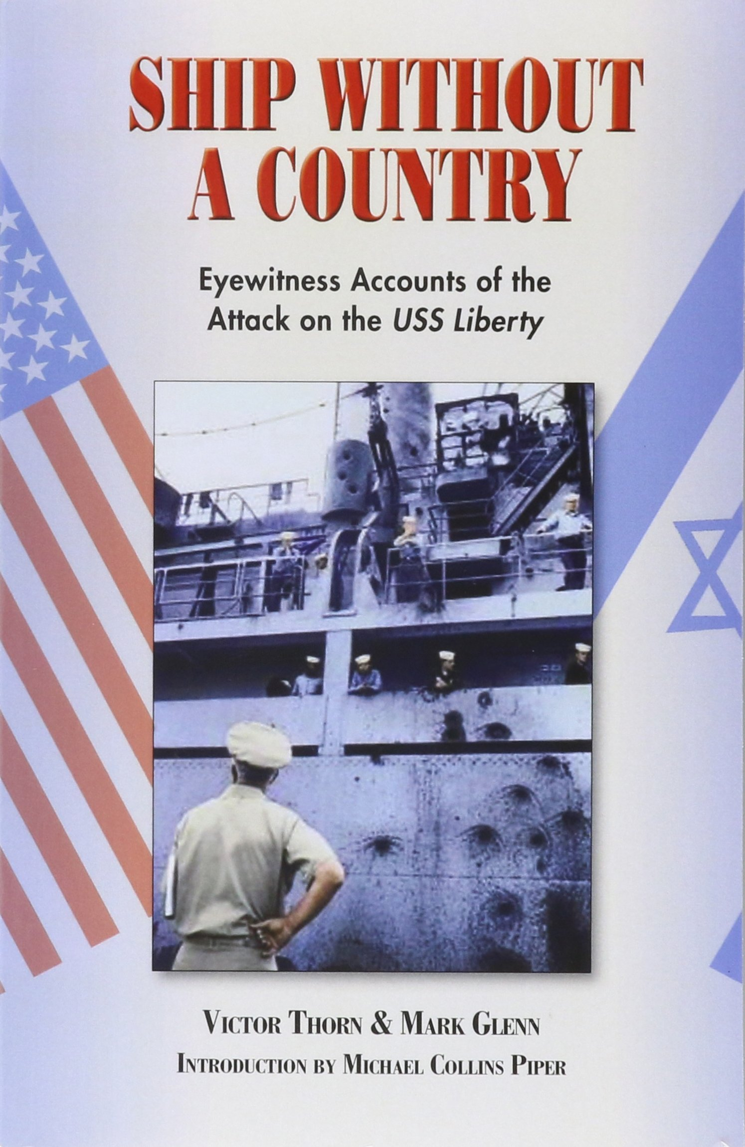 Ship without a country eyewitness accounts of the attack on the uss ship without a country eyewitness accounts of the attack on the uss liberty victor thorn mark glenn 9780981808666 amazon books fandeluxe Gallery