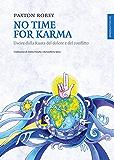 No Time For Karma: Uscire dalla Ruota del dolore e del conflitto
