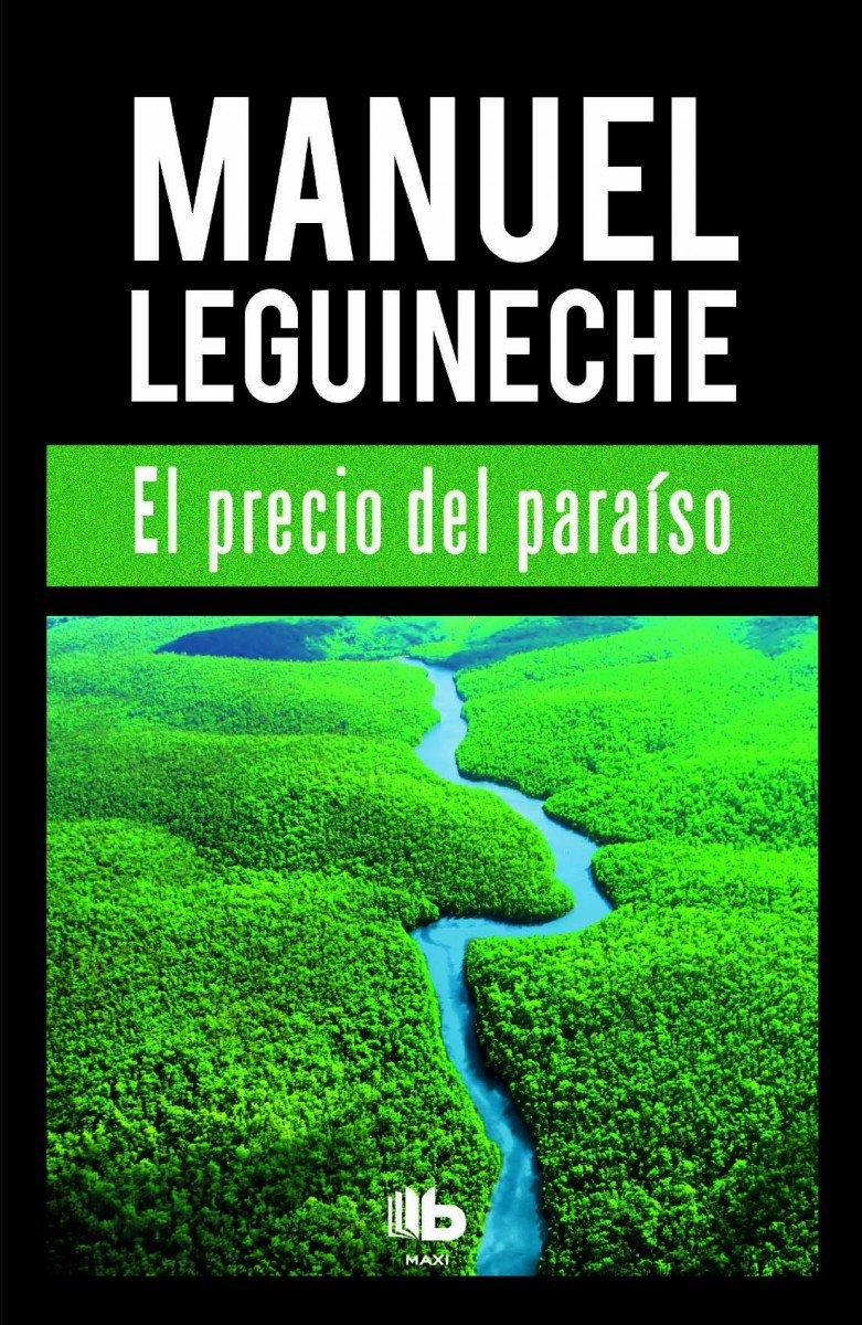 El precio del paraíso (B DE BOLSILLO) Tapa blanda – 26 oct 2016 Manuel Leguineche B de Bolsillo (Ediciones B) 8490702993 Press & journalism
