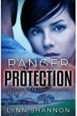 Ranger Protection (Texas Ranger Heroes Book 1) Kindle Edition