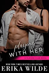 Playing with Her (The Players Club Book 5) Kindle Edition