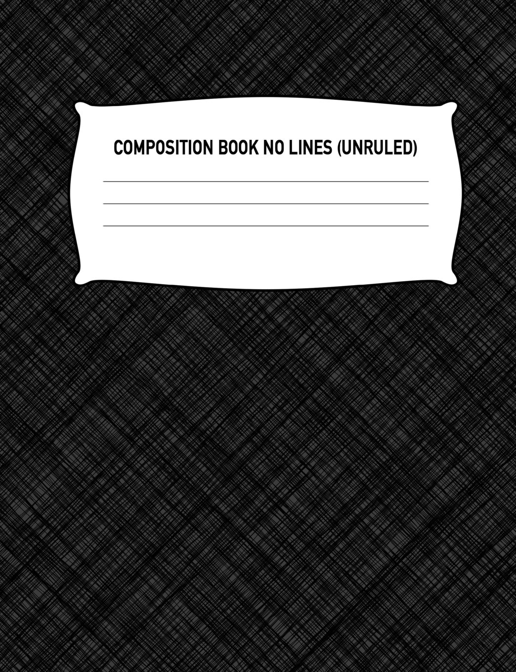 Composition Book No Lines (Unruled): Blank Sketch Pad Drawing Notebook: Black Pattern Sketchbook Notepad Diary Journal: High School, Middle School, ... 7.44 x 9.69 Paper 100 Pages, Birthday, Gift ePub fb2 book