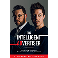 The Intelligent Advertiser: More Customers, More Profit, More Impact (English Edition)