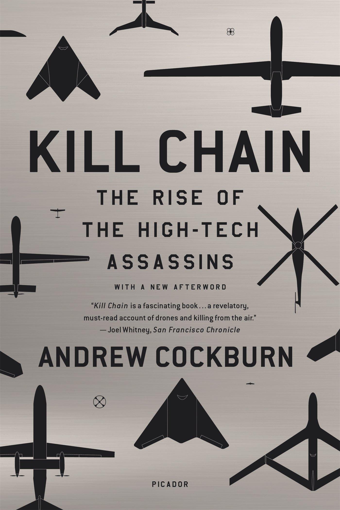 Amazon: Kill Chain: The Rise Of The Hightech Assassins  (9781250081636): Andrew Cockburn: Books