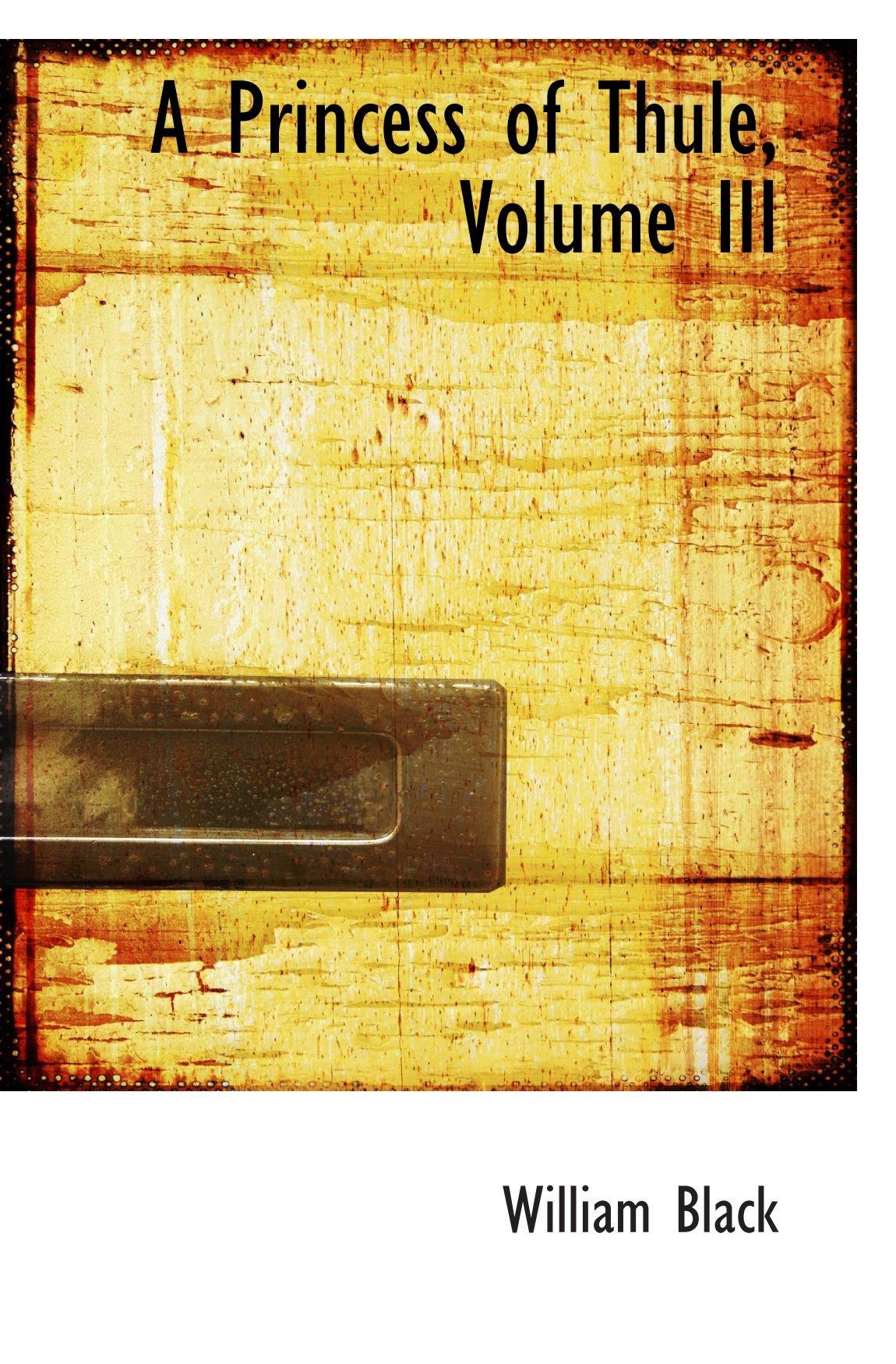 Download A Princess of Thule, Volume III ebook