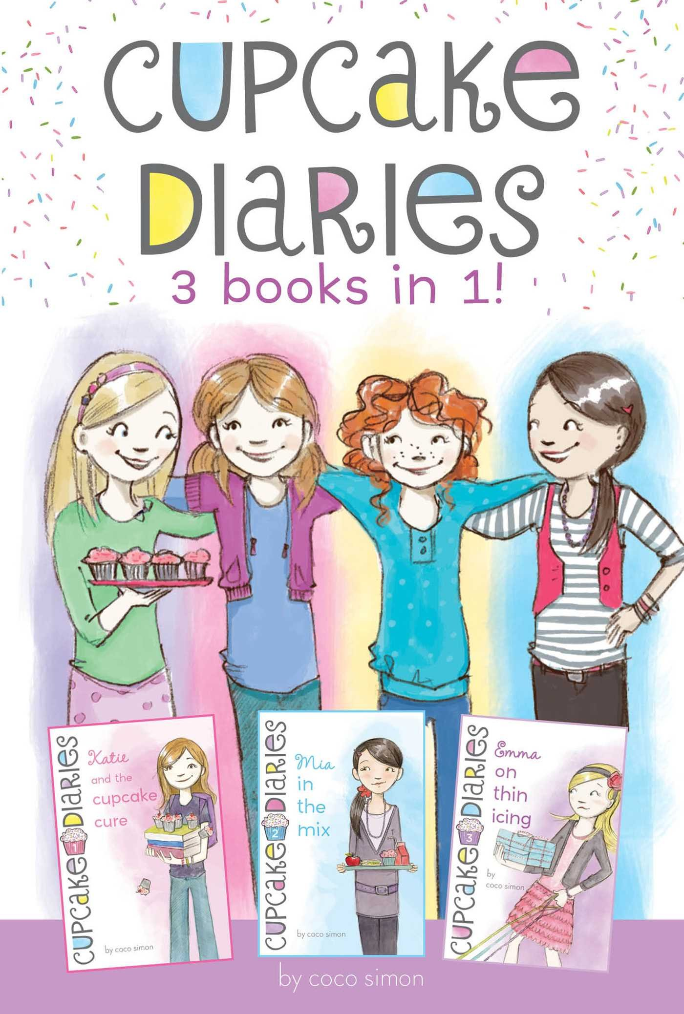 Cupcake Diaries 3 Books in 1!: Katie and the Cupcake Cure; Mia in the Mix; Emma on Thin Icing by Simon Spotlight