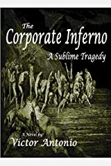 Corporate Inferno: A Sublime Tragedy Kindle Edition