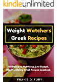 Weight Watchers Greek Recipes:  101 Delicious, Nutritious, Low Budget, Mouthwatering Greek Recipes Cookbook