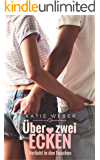 Über zwei Ecken: Verliebt in den Falschen (Mitbewohner-Reihe 2)