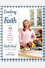 Cooking with Faith: 125 Classic and Healthy Southern Recipes Kindle Edition