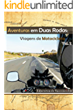Aventuras em Duas Rodas Vol 2: Viagens de Motocicleta