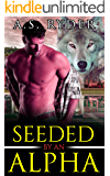 Seeded by An Alpha: Mpreg Gay First Time Romance