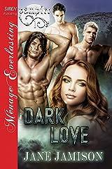 Dark Love [Vampire 1] (Siren Publishing Menage Everlasting) Kindle Edition