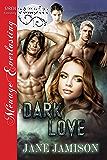 Dark Love [Vampire 1] (Siren Publishing Menage Everlasting)