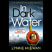 In Dark Water: A compulsive Scottish detective novel (Detective Shona Oliver Book 1)