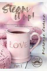 Steam It Up ~ Part 1: A DILF Mania Collaboration (Serial contemporary romance) Kindle Edition