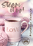 Steam It Up ~ Part 1: A DILF Mania Collaboration (A Coffee Shop serial romance)