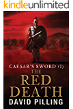 Caesar's Sword (I): The Red Death (Historical Action Adventure)