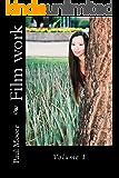 Film work: Volume 1 (English Edition)