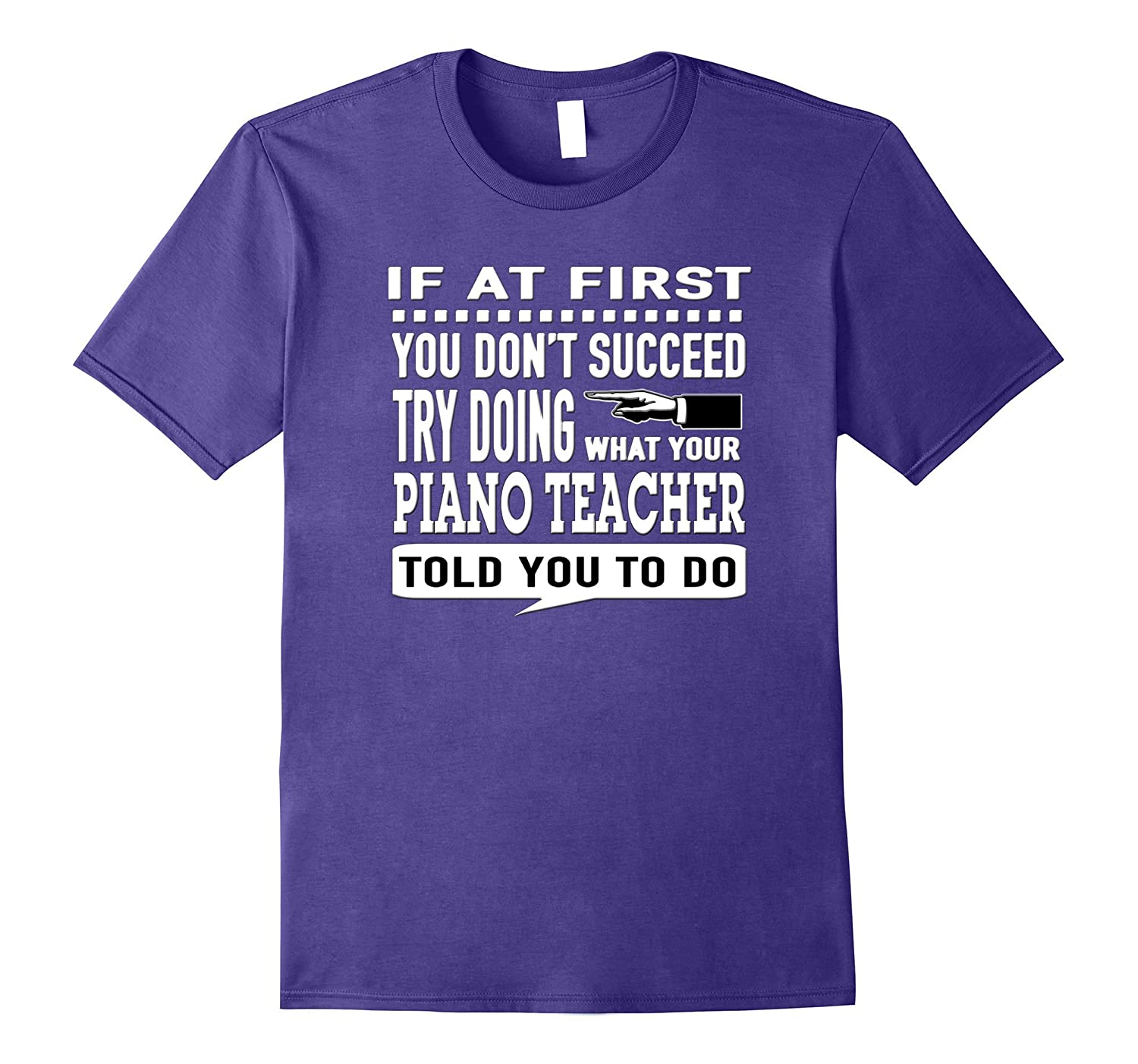 If at First You Dont Succeed Piano Teacher T-Shirt-TH