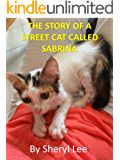 The Story of a Street Cat Called Sabrina (English Edition)