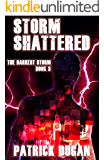 Storm Shattered (The Darkest Storm Book 3)