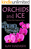 Orchids and Ice (The June Kato Suspense Series Book 5)