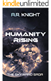 Humanity Rising: A Science Fiction Adventure Series (The Skyward Saga Book 5)