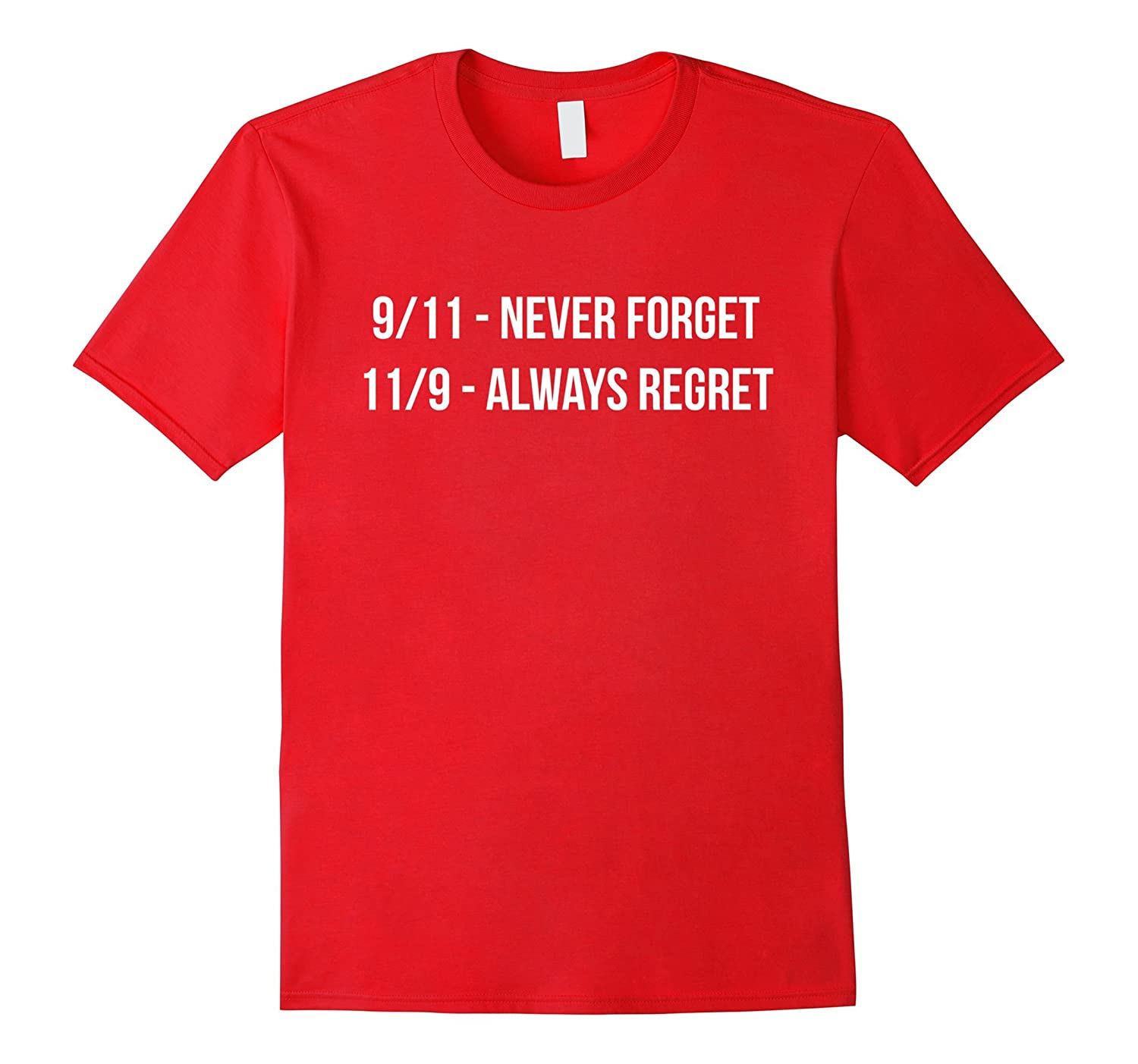 119 Always Regret T-Shirt Anti Donald Trump Never Trump Tee-RT