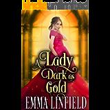 A Lady Dark as Gold: A Historical Regency Romance Novel