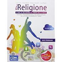 iReligione. L'ora di religione al tempo della rete. Testo per l'insegnamento della religione cattolica. Per le Scuole superiori. Con DVD. Con espansione online