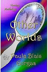 Other Worlds: Fantasy Anthology Kindle Edition