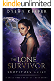 The Lone Survivor: Survivors Guilt: A Space Opera Tragedy Short Story