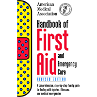 Handbook of First Aid and Emergency Care, Revised Edition (American Medical Association Handbook of First Aid and Emergency Care) (English Edition)