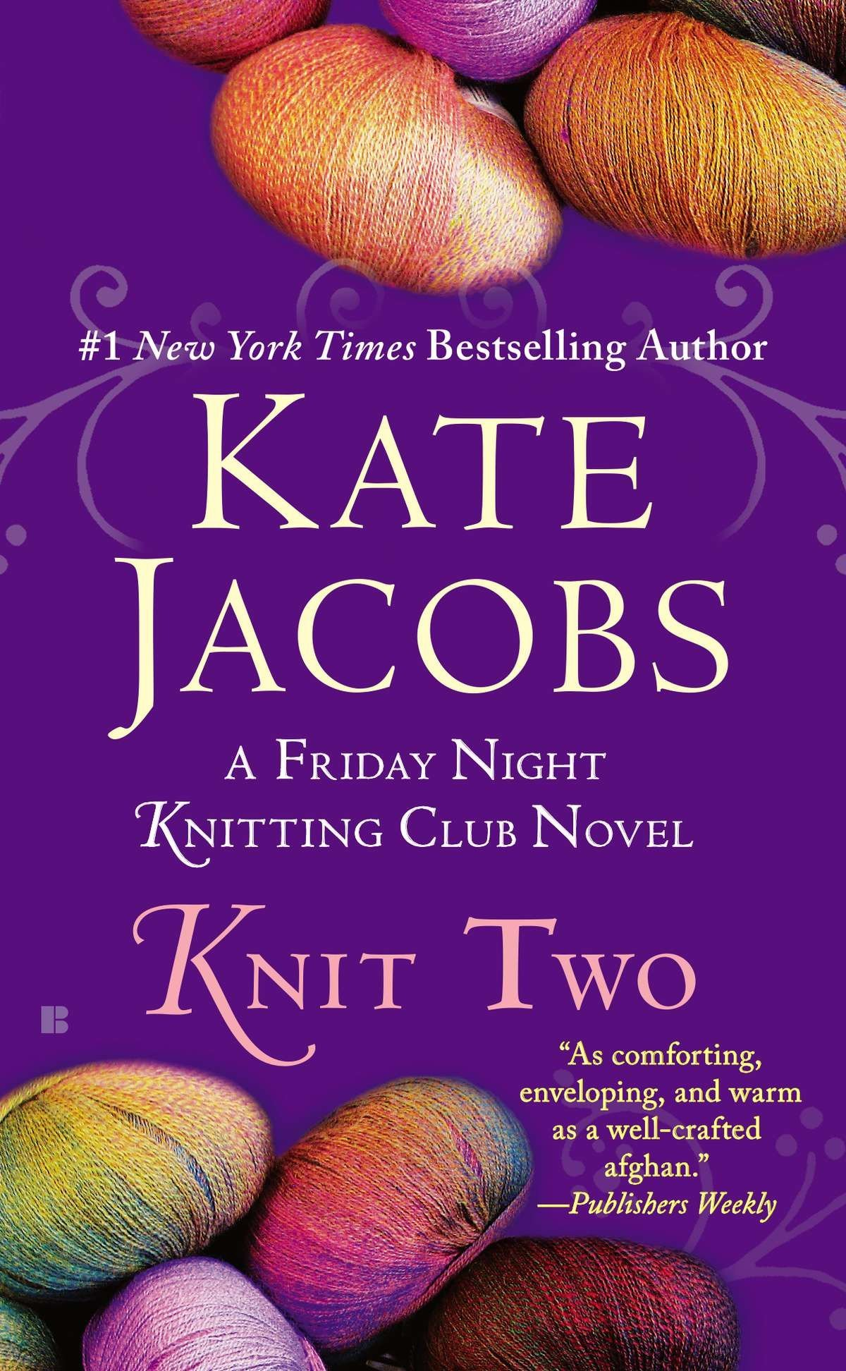 Knit Two Friday Night Knitting Club Series Kate Jacobs