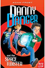 Danny Danger and the Space Twister Kindle Edition