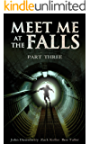 Meet Me At The Falls (Part 3 - Submersion)