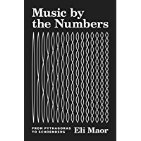 Music by the Numbers: From Pythagoras to Schoenberg book cover