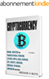 Cryptocurrency 2018: Mining, Investing and Trading in Blockchain, including Bitcoin, Ethereum, Litecoin, Ripple, Dash, Dogecoin, Emercoin, Putincoin, Auroracoin ... (Fintech) [3rd Edition] (English Edition)