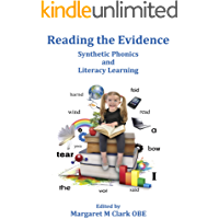 Reading the Evidence: Synthetic Phonics and Literacy Learning