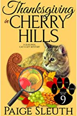 Thanksgiving in Cherry Hills: A Seasonal Cat Cozy Mystery (Cozy Cat Caper Mystery Book 9) Kindle Edition