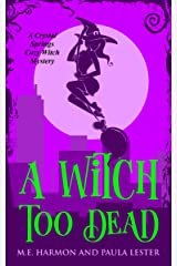 A Witch Too Dead (Crystal Springs Cozy Witch Mystery Book 4) Kindle Edition